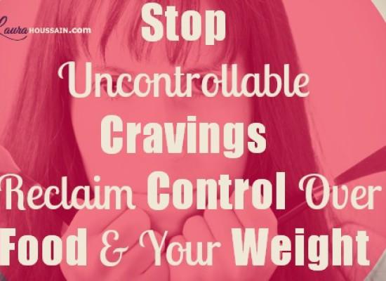 Food Cravings: Reclaim your control