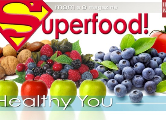 Go Healthy with these Superfoods!